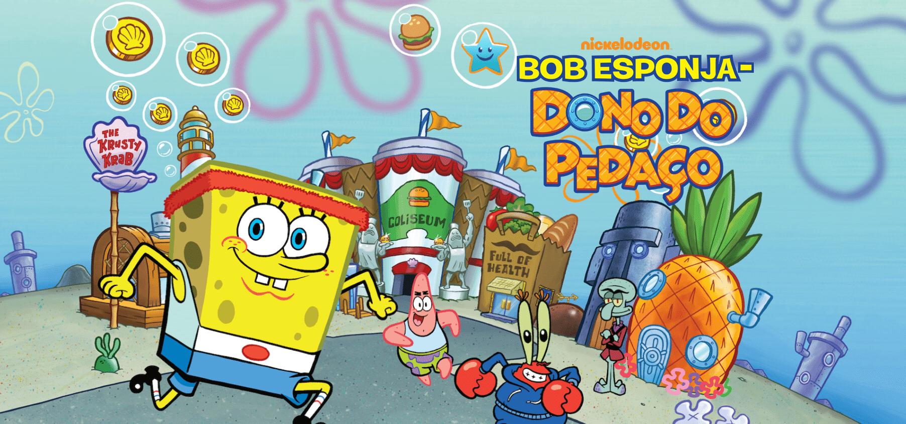 Seja o Dono do Pedaço com a esponja mais famosa da tv, o Bob Esponja.