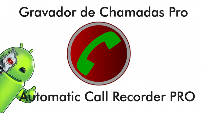 Gravador de Chamadas Pro APK – Automatic Call Recorder PRO