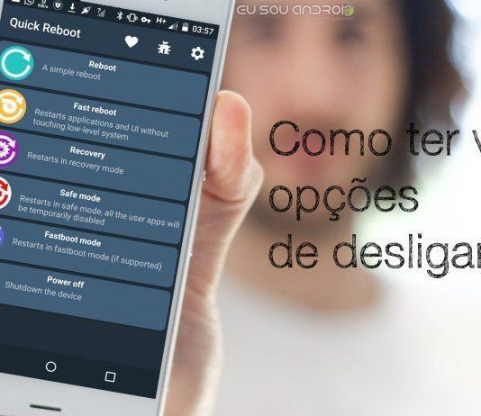 Como ter mais funções no menu desligar do seu dispositivo