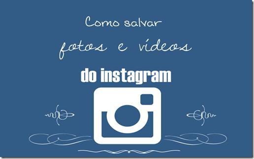 como-salvar-fotos-e-videos-do-instagram