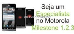 Especialista Motorola Milestone 1 2 3.
