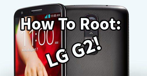 how to root lg g2.tmobile.att.rogeres.telus.korean.all
